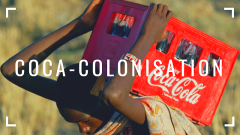 COCA-COLONISATION – Money, Soda and Disease